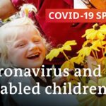 Disabled children in the coronavirus pandemic | COVID-19 Special