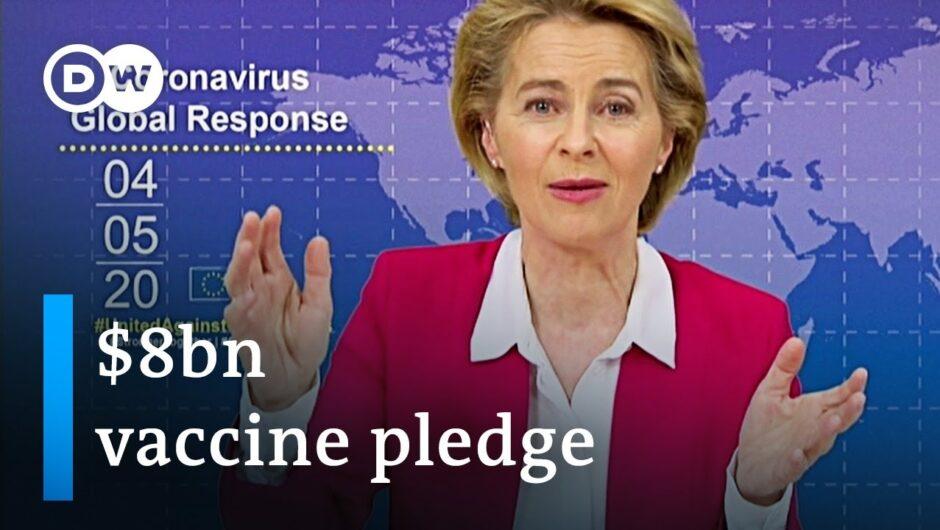 What's behind the global €7.4 billion vaccine pledge?   Coronavirus Update